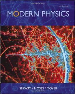 Modern Physics, 3rd   Edition, Serway, Mosers, Moyer